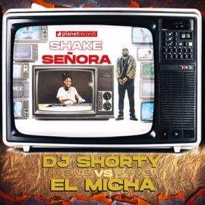 DJ Shrty El Micha Shake Señora