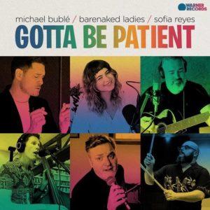 Michael Bublé, Barenaked Ladies y Sofia Reyes Gotta Be Patient