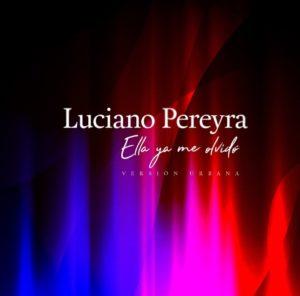 Luciano Pereyra ella ya me olvidó mayo 2020 nueva música universal