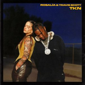 Rosalia & Travis Scott TKN