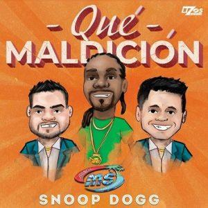 SNOOP DOGG y BANDA MS QUÉ MALDICIÓN mayo 2020 música nueva sony