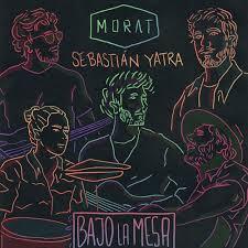 Morat Sebastian Yatra Bajo la Mesa musica nueva universal mayo 2020