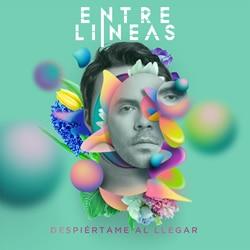 Entrelineas Despiertame Al Llegar nueva música independiente 2020