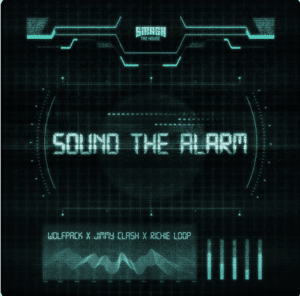 Sound The Alarm - Wolfpack x Jimmy Clash x Richie Loop