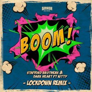 Boom (Lockdown Remix) Stafford Brothers & Dark Heart ft Kitty