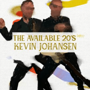 KEVIN JOHANSEN The Available 20's