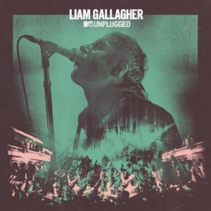 Liam Gallagher Sad Song MTV Unplugged música nueva warner junio 2020