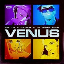 Venus MATTN & Danko x Le Donatella
