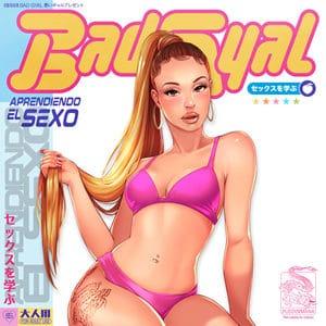 """Bad Gyal """"Aprendiendo el Sexo"""""""