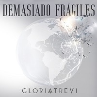 GLORIA TREVI Demasiado Frágiles Musica Nueva julio 2020