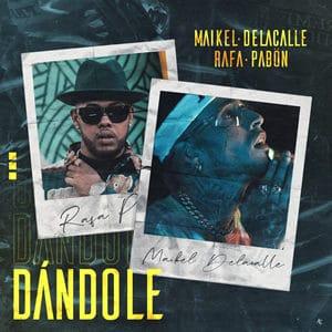 "Maikel Delacalle ""DÁNDOLE"" Rafa Pabön Música Nueva Universal Music julio 2020"