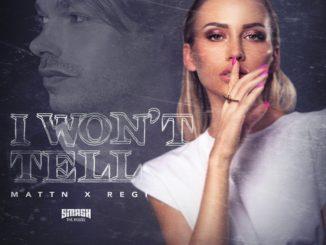 I Won't Tell - MATTN x Regi nueva musica edm julio 2020