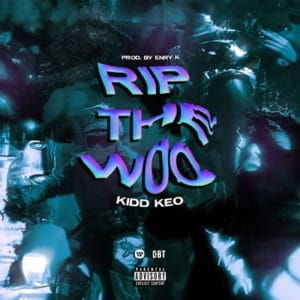 KIDD KEO RIP THE WOO