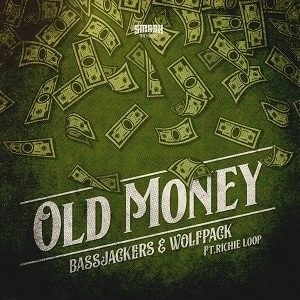Old Money – Bassjackers x Wolfpack ft. Richie Loop
