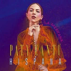 Paty Cantú La Mexicana Música Nueva Universal Music julio 2020