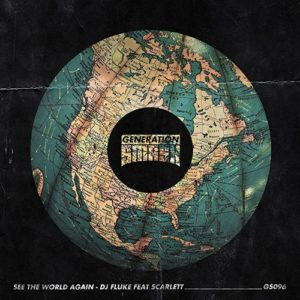 See The World Again - Fluke ft. Scarlett musica nueva edm julio 2020