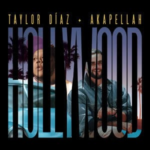 Taylor Díaz y Akapellah Hollywood