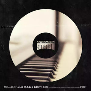 The March – MAD M.A.C. & Danny Ores