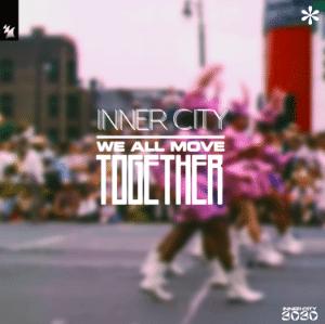 Inner City - We All Move Together musica nueva edm julio 2020