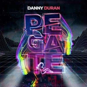 Danny Durán Pégate musica nueva Wwarner julio 2020