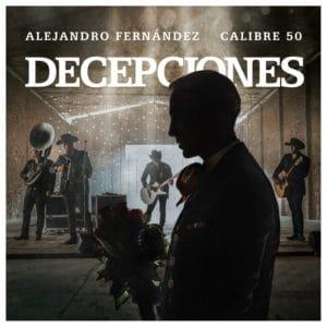 Alejandro Fernández DECEPCIONES Calibre 50