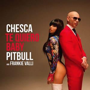 Chesca ft. Pitbull Te Quiero Baby Agosto 2020 Música Nueva Universal Music