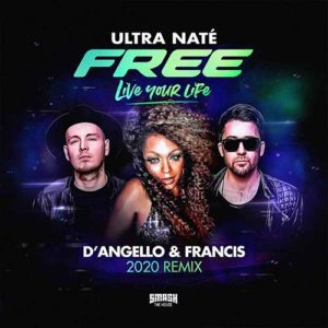 Free (Live Your Life) (D'Angello & Francis 2020 Remix) - Ultra Naté