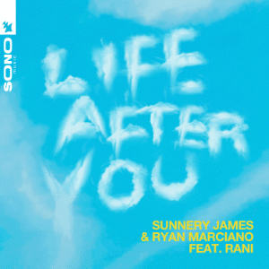 Sunnery James & Ryan Marciano feat. RANI - Life After You