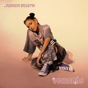Carmen DeLeon VOLVERÁS musica nueva universal agosto 2020