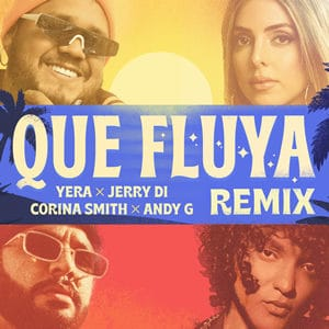 Remix Que Fluya Yera Jerry Di, Corina Smith y Andy G