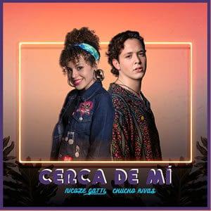 Nicole Gatti & Chucho Rivas Cerca De Mi musica nueva warner agosto 2020