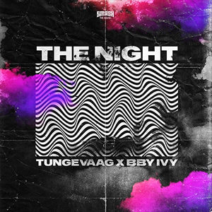 Tungevaag x BBY IVY The Night musica nueva edm agosto 2020