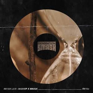 Better Late - Highup x Brieuc musica nueva edm setiembre 2020