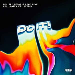 Do It! - Dimitri Vegas & Like Mike x Kimberly Loaiza & Azteck