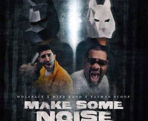 Make Some Noise - Wolfpack x Mike Bond x Fatman Scoop musica nueva edm setiembre 2020