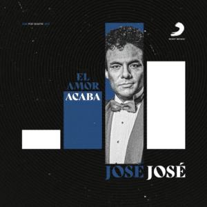 """Jose por siempre Jose """"El Amor Acaba"""""""