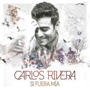 Carlos Rivera comparte sus temas favoritos en su EP: Si Fuera Mía
