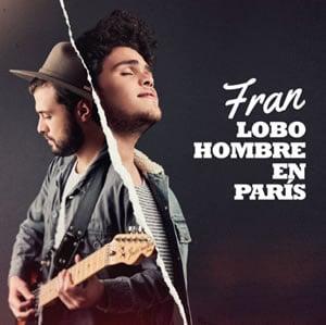 """FRAN COMPARTE SU VERSIÓN DEL CLÁSICO """"LOBO HOMBRE EN PARÍS"""""""
