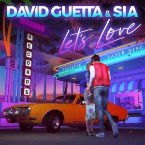 """David Guetta y Sia entregan mensaje de amor y esperanza con """"Let's Love"""""""
