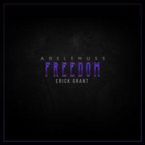 Abelenuss ft Erick Grant - Freedom