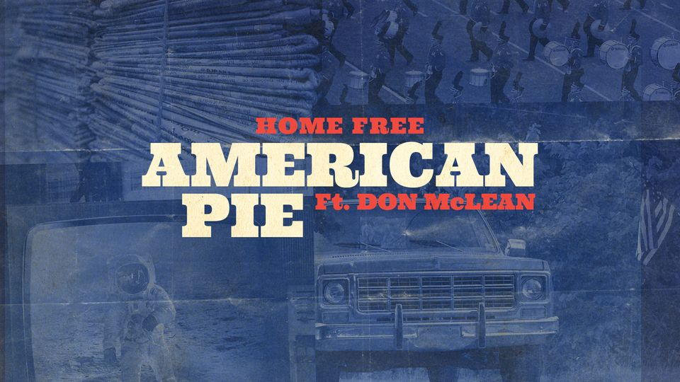 American Pie 50 Aniversario - Home Free & Don Mclean Nueva Versión