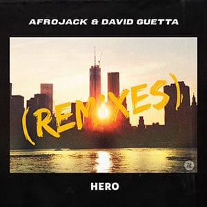 Afrojack and David Guetta - Hero (The Remixes) - Julio 2021