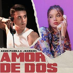 """Agus Padilla - """"Amor de dos"""" (feat Darkiel)- julio 2021"""