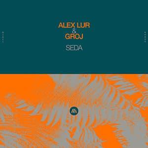 Alex Lur, Groj - Seda - julio 2021