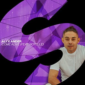 Alyx Ander - Come Alive (feat Notelle) - julio 2021