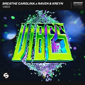 Breathe Carolina x Raven & Kreyn - Vibes - julio 2021