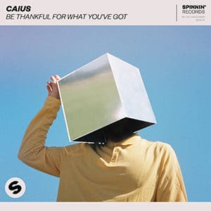 Caius - Be Thankful For What You've Got