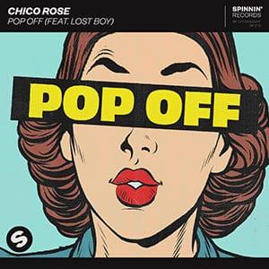 Chico Rose - Pop Off (feat Lost Boy) - Julio 2021