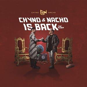 """Chyno & Nacho – """"Chyno & Nacho is Back"""""""