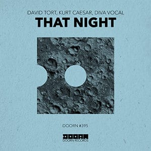 David Tort, Kurt Caesar, Diva Vocal - That Night - julio 2021